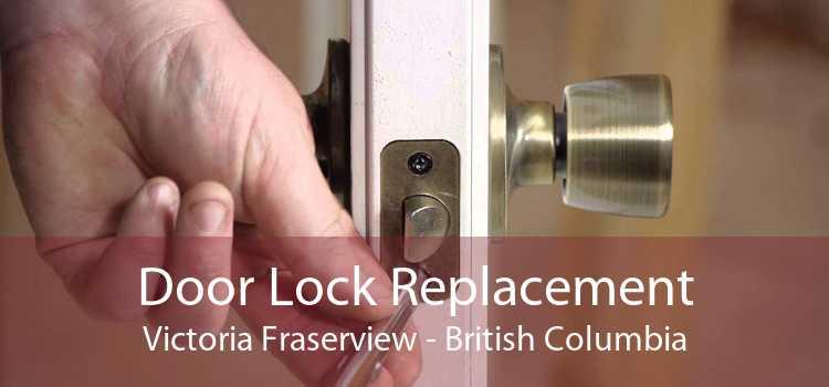 Door Lock Replacement Victoria Fraserview - British Columbia