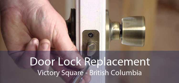 Door Lock Replacement Victory Square - British Columbia