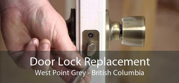 Door Lock Replacement West Point Grey - British Columbia