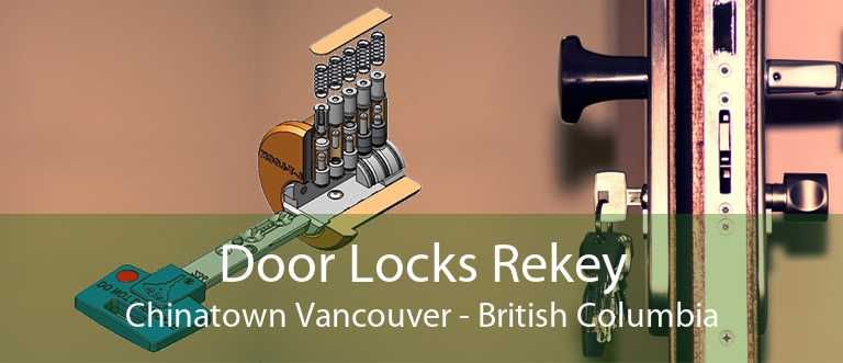 Door Locks Rekey Chinatown Vancouver - British Columbia
