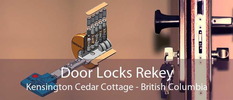 Door Locks Rekey Kensington Cedar Cottage - British Columbia
