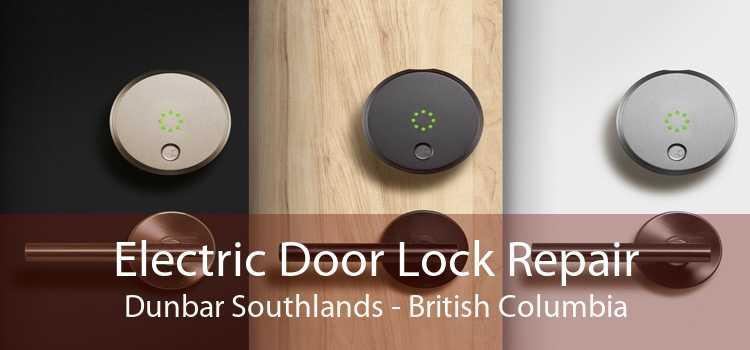 Electric Door Lock Repair Dunbar Southlands - British Columbia