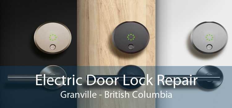 Electric Door Lock Repair Granville - British Columbia