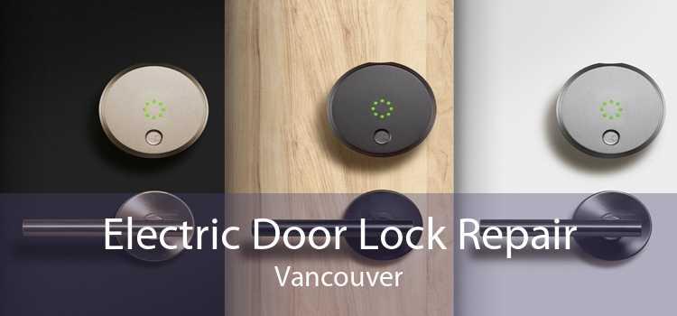 Electric Door Lock Repair Vancouver