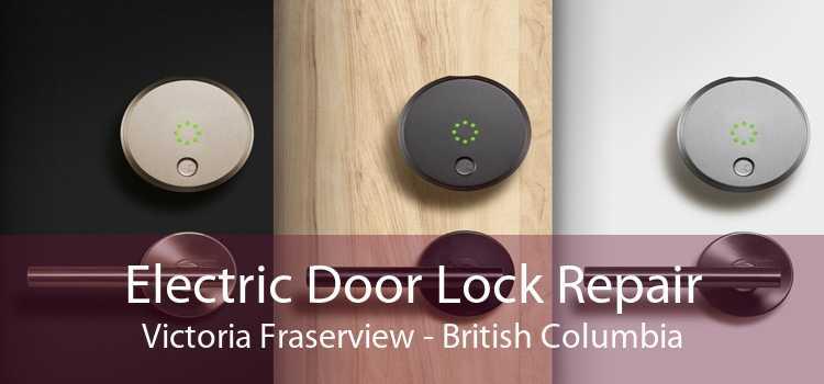 Electric Door Lock Repair Victoria Fraserview - British Columbia