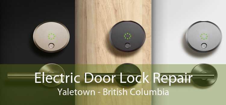 Electric Door Lock Repair Yaletown - British Columbia