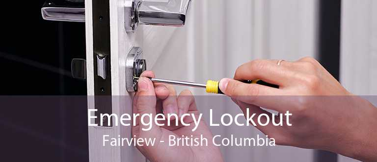 Emergency Lockout Fairview - British Columbia