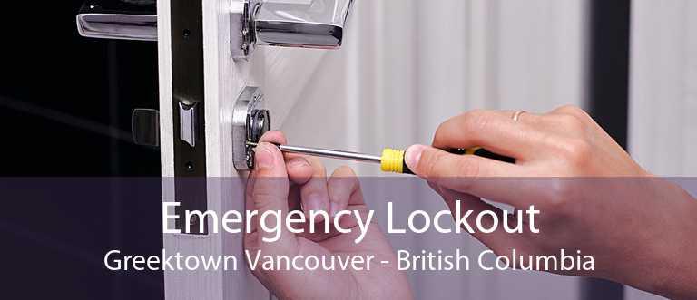 Emergency Lockout Greektown Vancouver - British Columbia