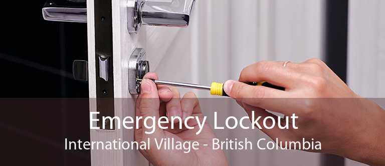 Emergency Lockout International Village - British Columbia