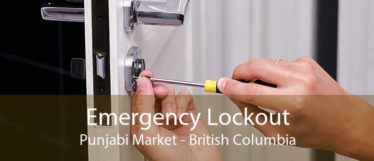 Emergency Lockout Punjabi Market - British Columbia