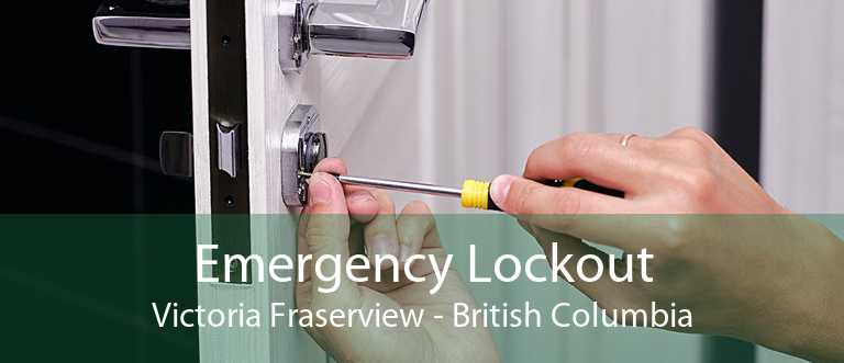 Emergency Lockout Victoria Fraserview - British Columbia