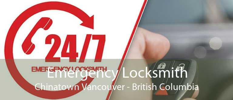 Emergency Locksmith Chinatown Vancouver - British Columbia