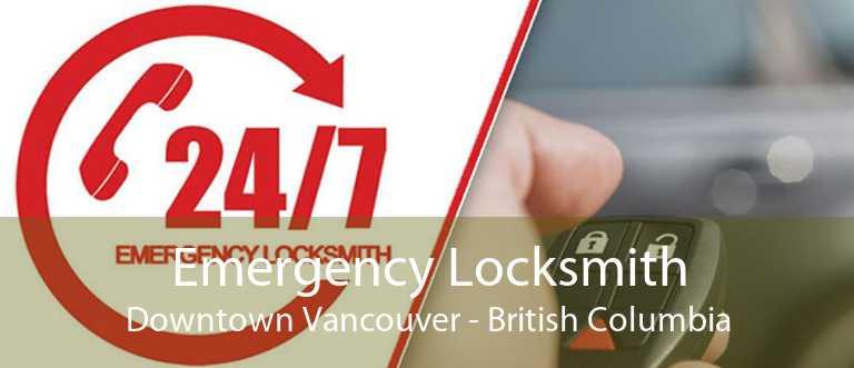 Emergency Locksmith Downtown Vancouver - British Columbia