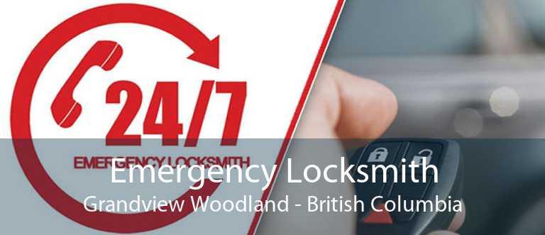 Emergency Locksmith Grandview Woodland - British Columbia
