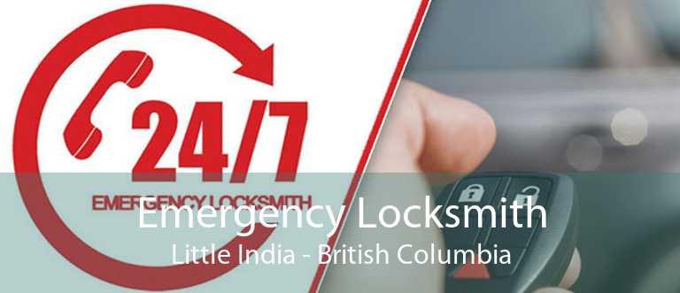 Emergency Locksmith Little India - British Columbia