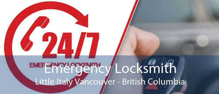 Emergency Locksmith Little Italy Vancouver - British Columbia