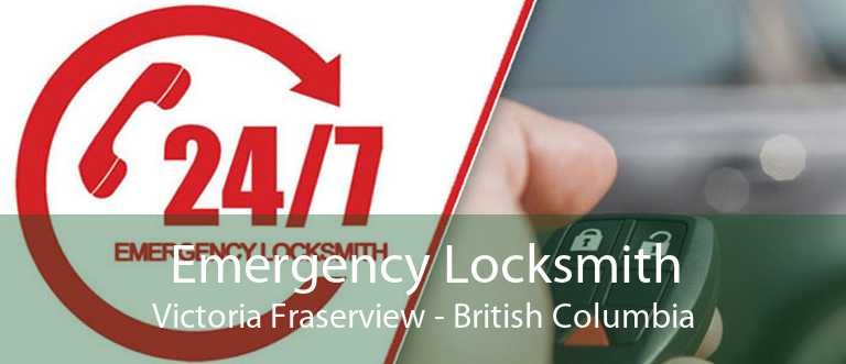 Emergency Locksmith Victoria Fraserview - British Columbia