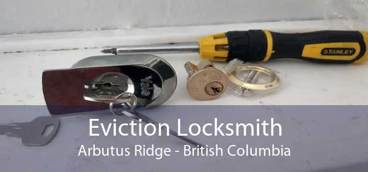 Eviction Locksmith Arbutus Ridge - British Columbia