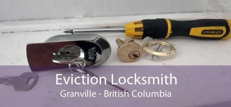 Eviction Locksmith Granville - British Columbia