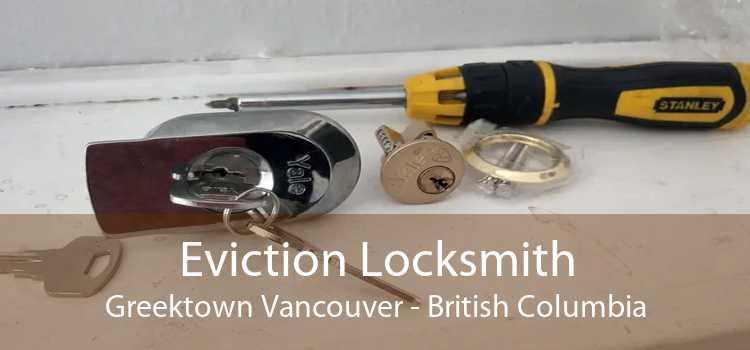 Eviction Locksmith Greektown Vancouver - British Columbia
