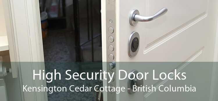 High Security Door Locks Kensington Cedar Cottage - British Columbia