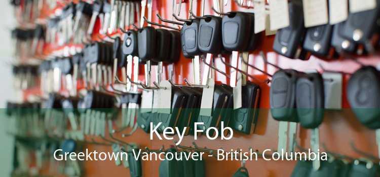 Key Fob Greektown Vancouver - British Columbia