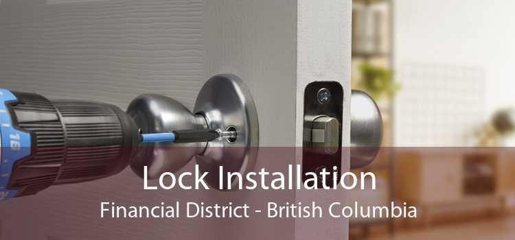 Lock Installation Financial District - British Columbia