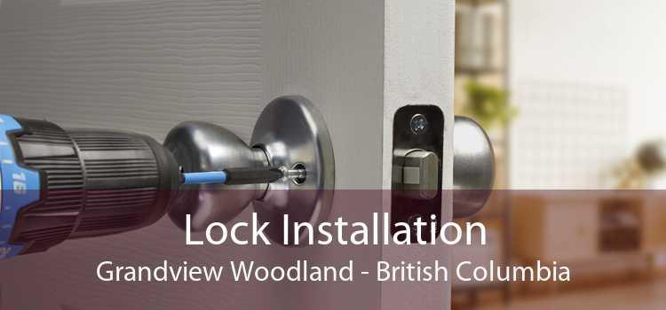 Lock Installation Grandview Woodland - British Columbia