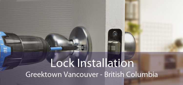 Lock Installation Greektown Vancouver - British Columbia