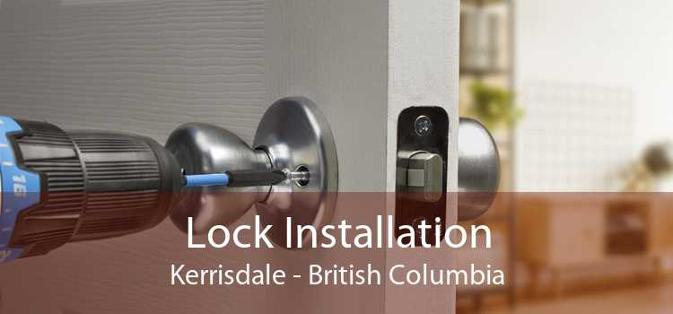 Lock Installation Kerrisdale - British Columbia