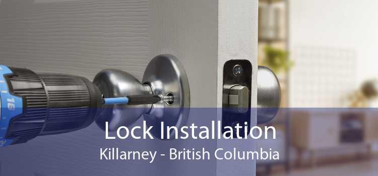 Lock Installation Killarney - British Columbia