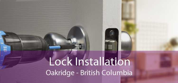 Lock Installation Oakridge - British Columbia