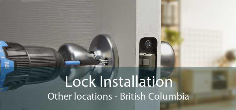 Lock Installation Other locations - British Columbia