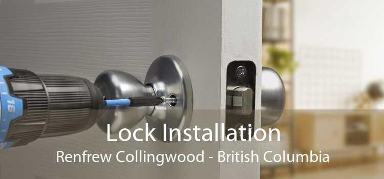 Lock Installation Renfrew Collingwood - British Columbia