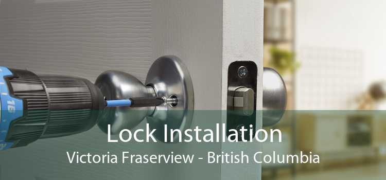 Lock Installation Victoria Fraserview - British Columbia