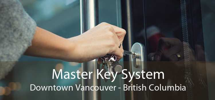 Master Key System Downtown Vancouver - British Columbia
