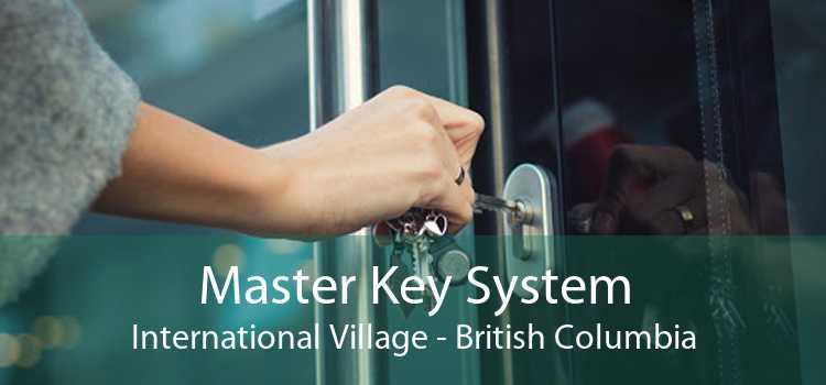 Master Key System International Village - British Columbia