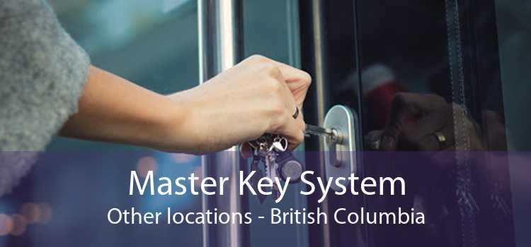 Master Key System Other locations - British Columbia