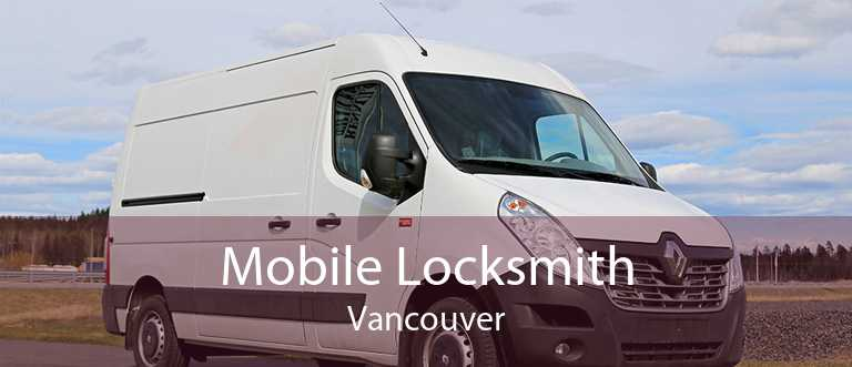 Mobile Locksmith Vancouver