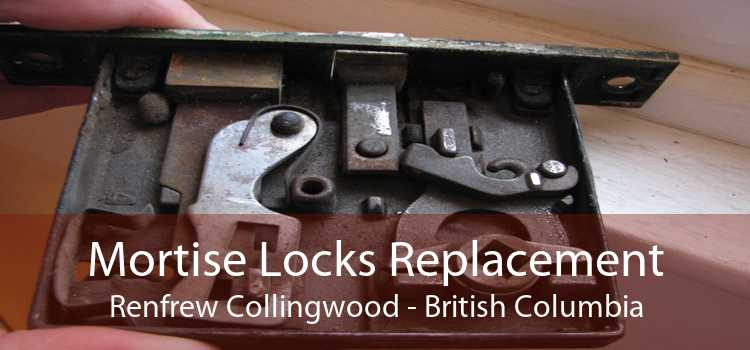 Mortise Locks Replacement Renfrew Collingwood - British Columbia