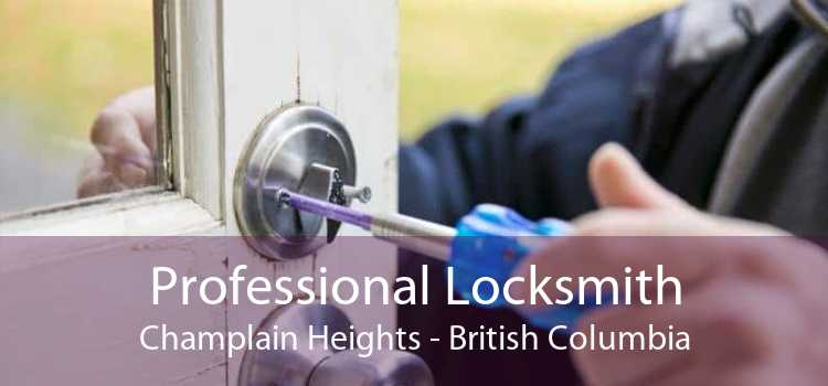 Professional Locksmith Champlain Heights - British Columbia