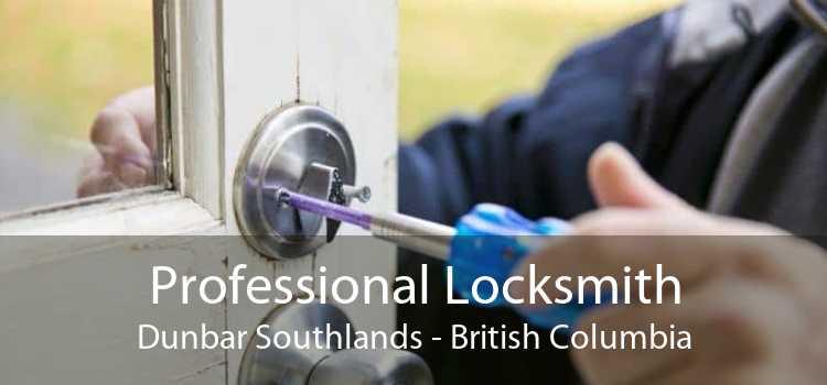 Professional Locksmith Dunbar Southlands - British Columbia