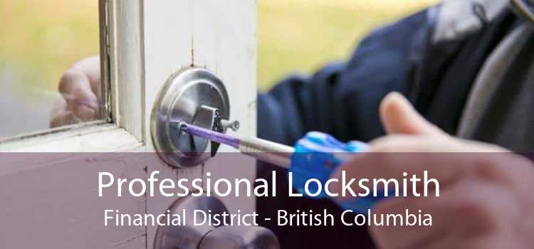 Professional Locksmith Financial District - British Columbia