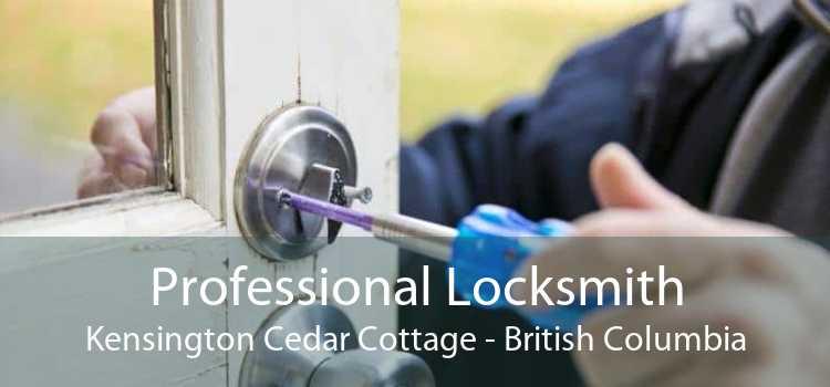 Professional Locksmith Kensington Cedar Cottage - British Columbia