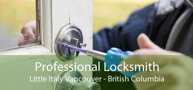 Professional Locksmith Little Italy Vancouver - British Columbia