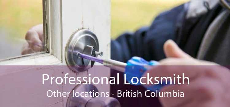 Professional Locksmith Other locations - British Columbia