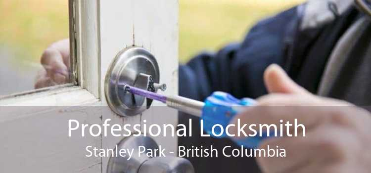 Professional Locksmith Stanley Park - British Columbia