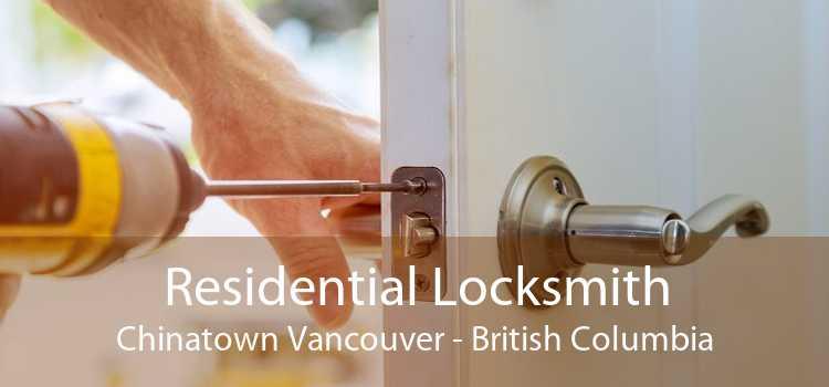 Residential Locksmith Chinatown Vancouver - British Columbia