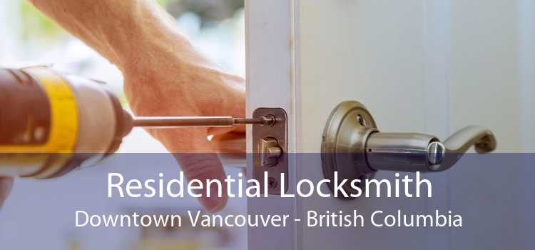 Residential Locksmith Downtown Vancouver - British Columbia