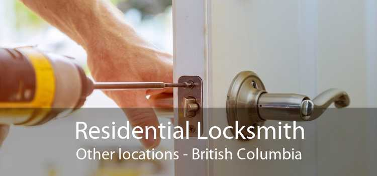 Residential Locksmith Other locations - British Columbia